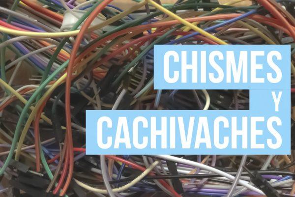 Chismes y cachivaches © Javi Roces